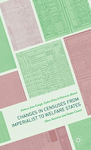 9781137485052: Changes in Censuses from Imperialist to Welfare States: How Societies and States Count