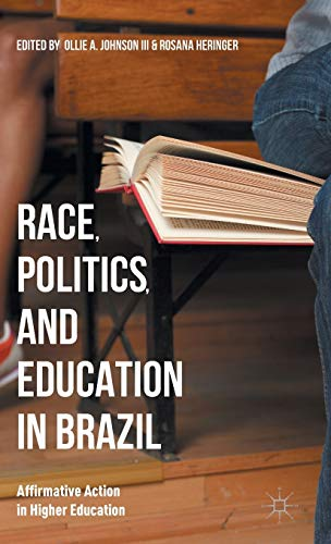 9781137485144: Race, Politics, and Education in Brazil: Affirmative Action in Higher Education