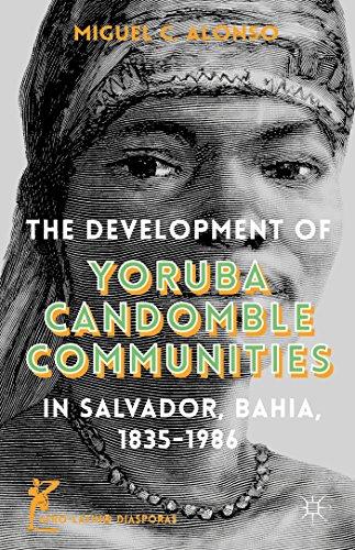 9781137485380: The Development of Yoruba Candomble Communities in Salvador, Bahia, 1835-1986 (Afro-Latin@ Diasporas)