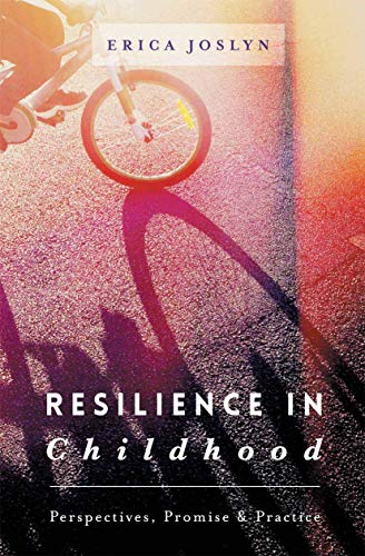 9781137486141: Resilience in Childhood: Perspectives, Promise & Practice