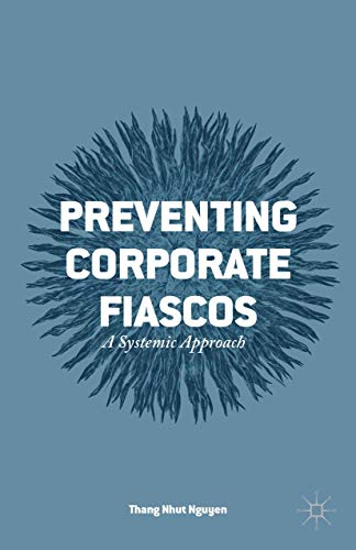 9781137489647: Preventing Corporate Fiascos: A Systemic Approach