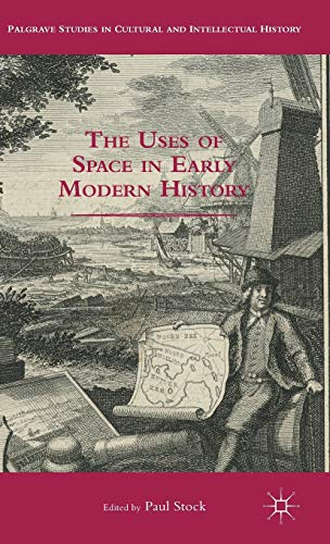 9781137490032: The Uses of Space in Early Modern History