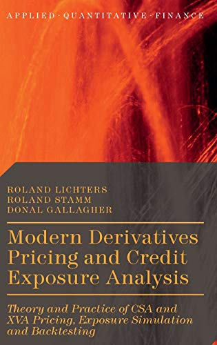 9781137494832: Modern Derivatives Pricing and Credit Exposure Analysis: Theory and Practice of CSA and XVA Pricing, Exposure Simulation and Backtesting (Applied Quantitative Finance)