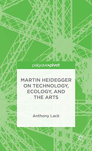 9781137495303: Martin Heidegger on Technology, Ecology, and the Arts