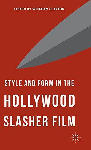 9781137496461: Style and Form in the Hollywood Slasher Film