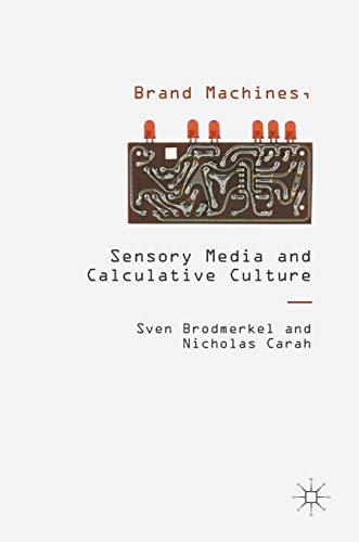 9781137496553: Brand Machines, Sensory Media and Calculative Culture