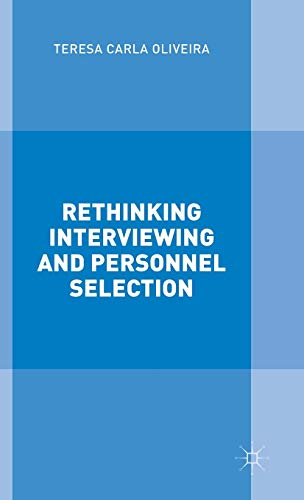 Rethinking Interviewing and Personnel Selection: Oliveira, Teresa Carla