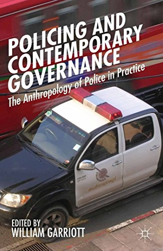 9781137498168: Policing and Contemporary Governance: The Anthropology of Police in Practice