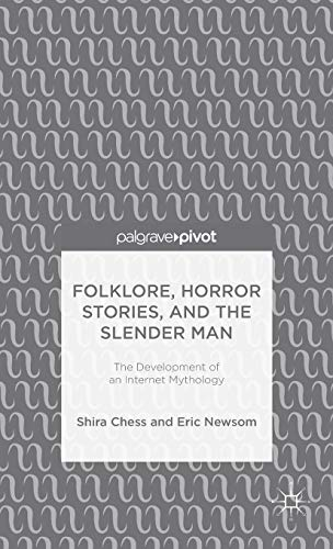 9781137498526: Folklore, Horror Stories, and the Slender Man: The Development of an Internet Mythology