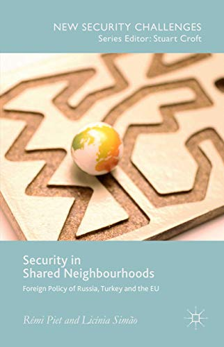 9781137499097: Security in Shared Neighbourhoods: Foreign Policy of Russia, Turkey and the EU (New Security Challenges)
