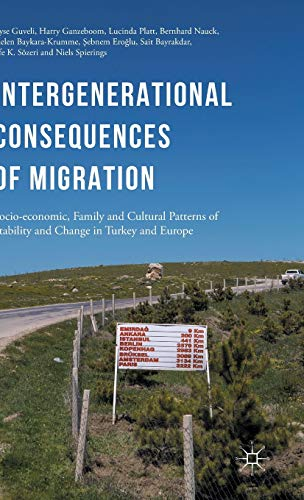 9781137501417: Intergenerational consequences of migration: Socio-economic, Family and Cultural Patterns of Stability and Change in Turkey and Europe