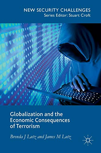 9781137503930: Globalization and the Economic Consequences of Terrorism (New Security Challenges)