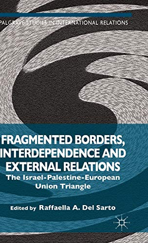 9781137504135: Fragmented Borders, Interdependence and External Relations: The Israel-Palestine-European Union Trianglep (Palgrave Studies in International Relations)