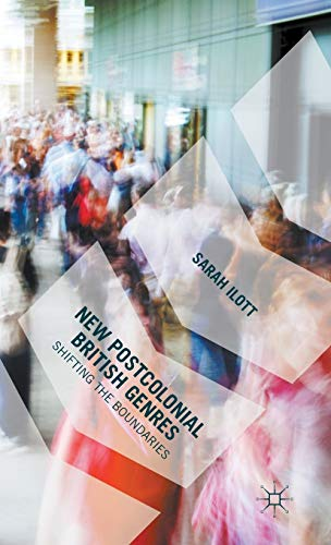 New Postcolonial British Genres: Shifting the Boundaries: Ilott, Sarah