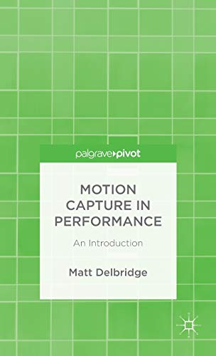 9781137505804: Motion Capture in Performance: An Introduction