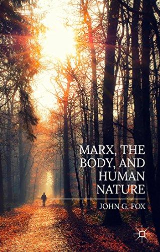 Marx, the Body, and Human Nature: John Fox