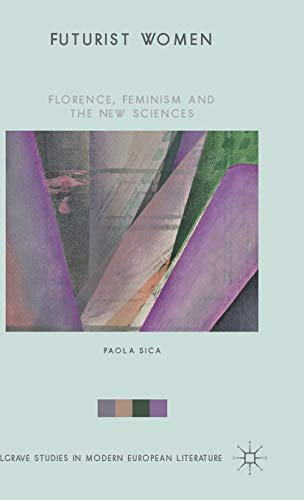 9781137508034: Futurist Women: Florence, Feminism and the New Sciences