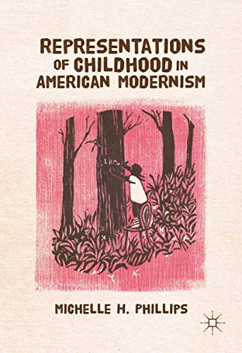 9781137508065: Representations of Childhood in American Modernism