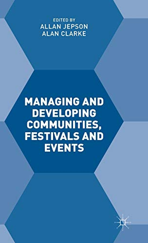 9781137508539: Managing and Developing Communities, Festivals and Events