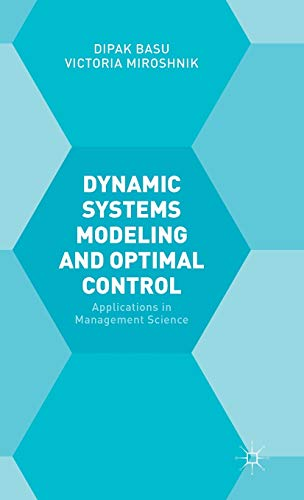 Dynamic Systems Modelling and Optimal Control: Applications in Management Science: Basu, Dipak; ...