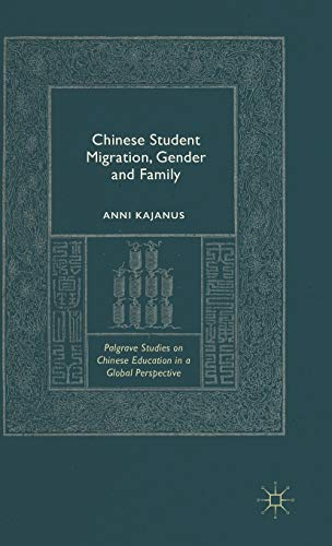 9781137509093: Chinese Student Migration, Gender and Family (Palgrave Studies on Chinese Education in a Global Perspective)