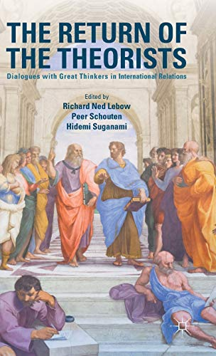 9781137516442: The Return of the Theorists: Dialogues with Great Thinkers in International Relations