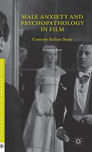9781137516886: Male Anxiety and Psychopathology in Film: Comedy Italian Style (Italian and Italian American Studies)