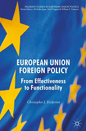 9781137517227: European Union Foreign Policy: From Effectiveness to Functionality (Palgrave Studies in European Union Politics)