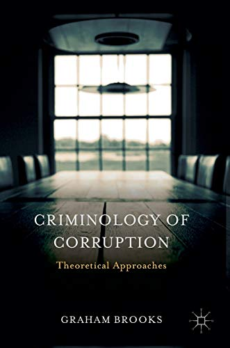 9781137517234: Criminology of Corruption: Theoretical Approaches