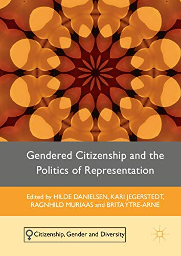 Gendered Citizenship and the Politics of Representation (Citizenship, Gender and Diversity) (...
