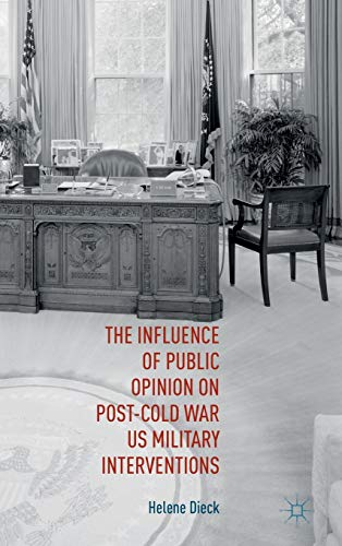 9781137519221: The Influence of Public Opinion on Post-Cold War US Military Interventions
