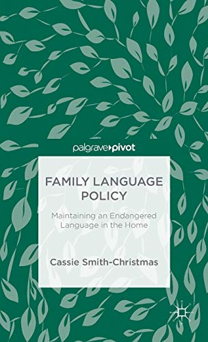 9781137521804: Family Language Policy: Maintaining an Endangered Language in the Home