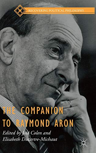 The Companion to Raymond Aron (Recovering Political Philosophy)