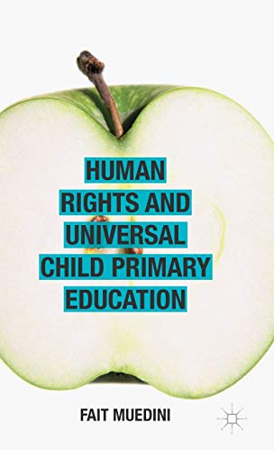 9781137523235: Human Rights and Universal Child Primary Education