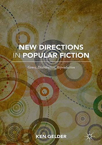 New Directions in Popular Fiction: Genre, Distribution, Reproduction: Palgrave Macmillan