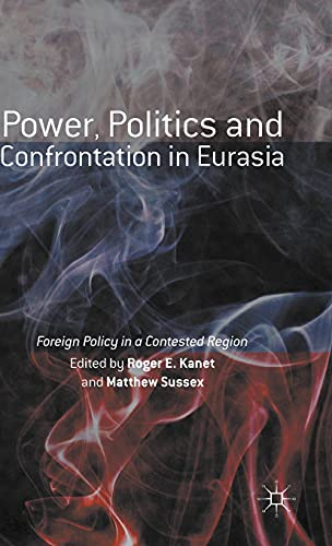 9781137523662: Power, Politics and Confrontation in Eurasia: Foreign Policy in a Contested Region