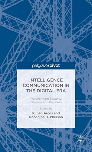 Intelligence Communication in the Digital Era: Transforming Security, Defence and Business