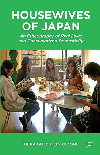 9781137523907: Housewives of Japan: An Ethnography of Real Lives and Consumerized Domesticity