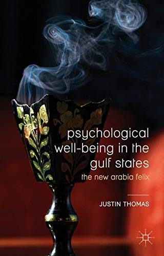9781137524201: Psychological Well-Being in the Gulf States: The New Arabia Felix