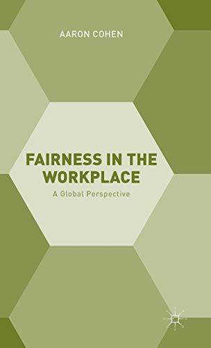 Fairness in the Workplace: A Global Perspective: Cohen, Aaron