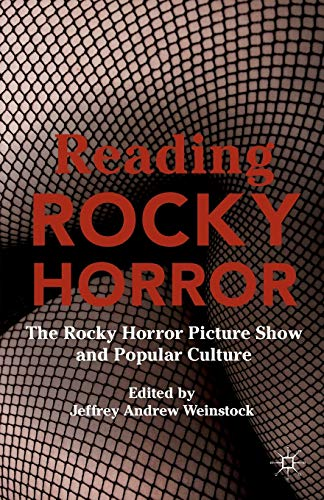 9781137525031: Reading Rocky Horror: The Rocky Horror Picture Show and Popular Culture