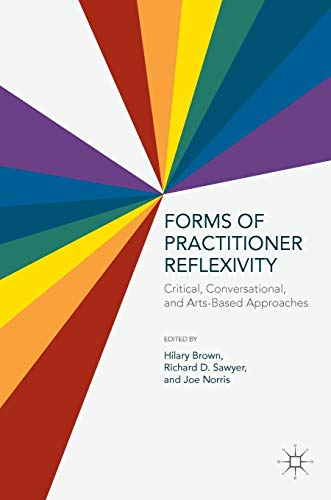 9781137527110: Forms of Practitioner Reflexivity: Critical, Conversational, and Arts-Based Approaches