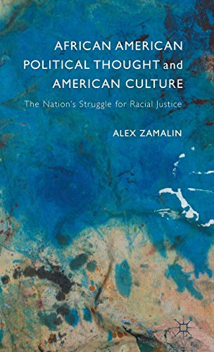 9781137528094: African American Political Thought and American Culture: The Nation's Struggle for Racial Justice