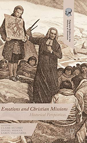 9781137528933: Emotions and Christian Missions: Historical Perspectives (Palgrave Studies in the History of Emotions)