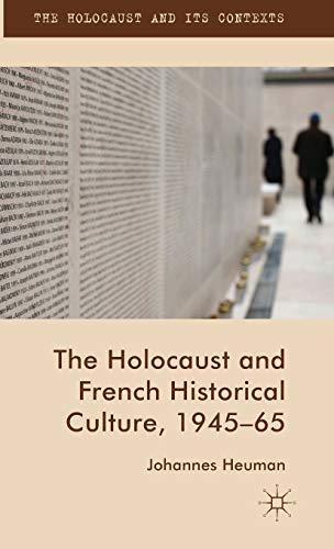 The Holocaust and French Historical Culture, 1945-65: Johannes Heuman