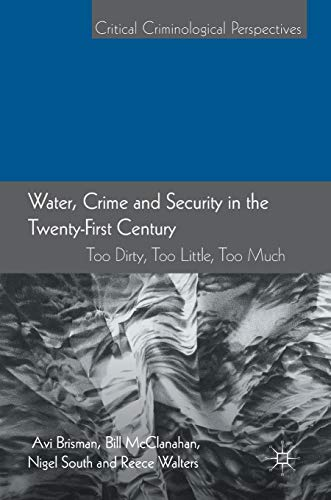 Water, Crime and Security in the Twenty-First Century: Too Dirty, Too Little, Too Much (Critical ...