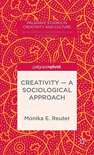 9781137531216: Creativity - A Sociological Approach