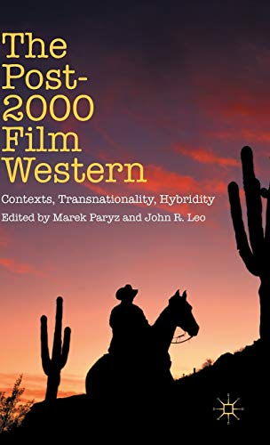 The Post-2000 Film Western: Contexts, Transnationality, Hybridity: Palgrave Macmillan