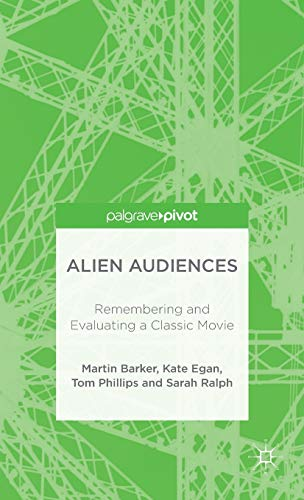 9781137532053: Alien Audiences: Remembering and Evaluating a Classic Movie