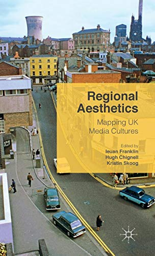 9781137532824: Regional Aesthetics: Mapping UK Media Cultures